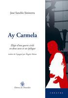 Couverture du livre « Ay carmela » de Jose Sanchis Sinisterra aux éditions L'amandier