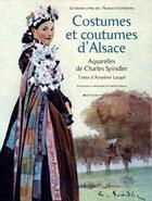 Couverture du livre « Costumes et coutumes d'Alsace » de Charles Spindler aux éditions Place Stanislas