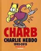 Couverture du livre « Charb dans Charlie Hebdo ; l'anthologie 1992-2015 » de Charb aux éditions Les Echappes