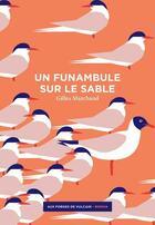 Couverture du livre « Un funambule sur le sable » de Gilles Marchand aux éditions Aux Forges De Vulcain