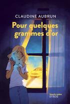 Couverture du livre « Pour quelques grammes d'or » de Claudine Aubrun aux éditions Syros