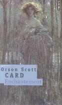 Couverture du livre « Enchantement » de Orson-Scott Card aux éditions Points