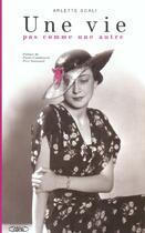 Couverture du livre « Une Vie Pas Comme Une Autre » de Arlette Scali aux éditions Michel Lafon