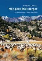 Couverture du livre « Mon père était berger ; un basque dans l'ouest americain » de Robert Laxalt aux éditions Auberon