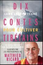 Couverture du livre « Dix contes tibétains pour cultiver la compassion » de Matthieu Ricard aux éditions Hachette Pratique