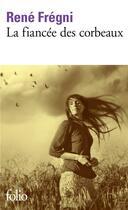 Couverture du livre « La fiancée des corbeaux » de Rene Fregni aux éditions Gallimard