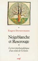Couverture du livre « Neigeblanche et Roserouge ; lecture psychanalytique d'un conte de Grimm » de Eugen Drewermann aux éditions Cerf