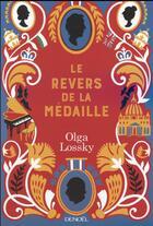 Couverture du livre « Le revers de la médaille » de Olga Lossky aux éditions Denoel