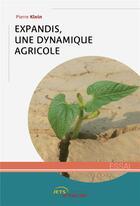 Couverture du livre « Expandis, une dynamique agricole » de Pierre Klein aux éditions Jets D'encre
