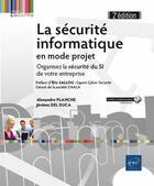 Couverture du livre « La sécurité informatique en mode projet ; organisez la sécurité du SI de votre entreprise (2e édition) » de Alexandre Planche et Jerome Del Duca aux éditions Eni