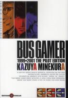 Couverture du livre « Bus gamer ; 1999-2001 the pilot edition » de Kazuya Minekura aux éditions Tonkam