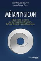 Couverture du livre « Le métaphysicon » de Jean-Claude Bourret et Jean-Pierre Petit aux éditions Tredaniel