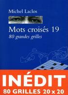 Couverture du livre « Mots croisés T.19 ; grandes grilles » de Michel Laclos aux éditions Zulma