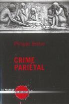 Couverture du livre « Crime Parietal » de Philippe Breton aux éditions Le Passage