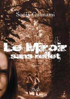 Couverture du livre « Le Miroir Sans Reflet » de Galmami Sonia aux éditions Theles