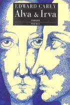 Couverture du livre « Alva et irva » de Edward Carey aux éditions Phebus