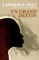Couverture du livre « Un Grand Destin » de Lawrence Hill aux éditions Pleine Lune
