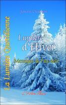 Couverture du livre « Lumière d'hiver ; messages de l'au-delà » de Josette Chagnon aux éditions Arbre Fleuri