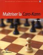 Couverture du livre « Maitriser la Caro-Kann » de Wells P aux éditions Olibris