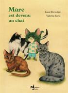 Couverture du livre « Marc est devenu un chat » de Luca Tortolini et Valeria Suria aux éditions Notari