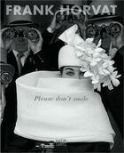 Couverture du livre « Please don't smile » de Franck Horvat aux éditions Hatje Cantz