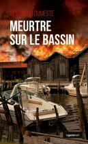 Couverture du livre « Meurtre sur le Bassin » de Bertrand Dumeste aux éditions Geste
