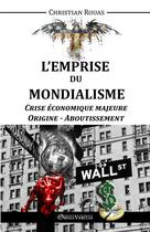 Couverture du livre « L'emprise du mondialisme ; crise majeure - origine & aboutissement » de Christian Rouas aux éditions Omnia Veritas