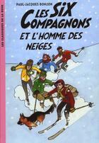 Couverture du livre « Les six compagnons t.2 ; les six compagnons et l'homme des neiges » de Paul-Jacques Bonzon aux éditions Hachette Jeunesse