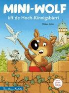 Couverture du livre « MINI-LOUP ; mini-wolf ùff de Hoch-Kinnigsbùrri (Mini-Loup au Haut-Koenigsbourg) » de Philippe Matter aux éditions Hachette Enfants