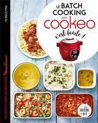 Couverture du livre « Le batch cooking au cookeo, c'est facile ! » de Thomann/Guedes aux éditions Dessain Et Tolra