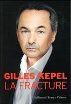 Couverture du livre « La fracture » de Gilles Kepel aux éditions Gallimard