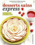 Couverture du livre « Desserts sains express ; 50 recettes rapides faciles et gourmandes » de Delphine Paslin et Helene Schernberg et Louise Broaweys aux éditions Alternatives
