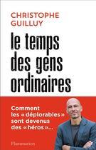 Couverture du livre « Le temps des gens ordinaires » de Christophe Guilluy aux éditions Flammarion