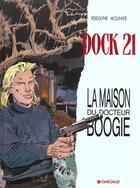 Couverture du livre « Dock 21 T.3 ; la maison du Docteur Boogie » de Rodolphe et Alain Mounier aux éditions Dargaud