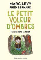 Couverture du livre « Le petit voleur d'ombres T.2 ; perdu dans la forêt » de Marc Levy et Fred Bernard aux éditions R-jeunesse Versilio