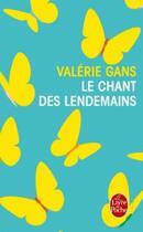 Couverture du livre « Le chant des lendemains » de Valerie Gans aux éditions Lgf