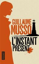 Couverture du livre « L'instant présent » de Guillaume Musso aux éditions Pocket