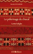 Couverture du livre « Le pèlerinage du chacal ; contes kabyles » de Rachid Oulebsir aux éditions L'harmattan