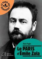 Couverture du livre « Le Paris de Zola » de Alain Pages aux éditions Alexandrines