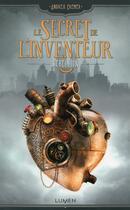 Couverture du livre « Le secret de l'inventeur T.1 ; rébellion » de Andrea Cremer aux éditions Lumen