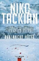 Couverture du livre « Avalanche hôtel » de Niko Tackian aux éditions Calmann-levy