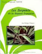 Couverture du livre « Les serpents de la guyane francaise » de Chippaux J.-P. aux éditions Ird