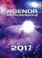 Couverture du livre « Agenda astronomique 2017 » de Imcce aux éditions Edp Sciences