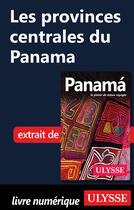 Couverture du livre « Les provinces centrales du Panama » de Marc Rigole aux éditions Ulysse