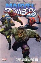 Couverture du livre « Marvel zombies T.3 ; opération antidote » de Jonathan Maberry et Nick Dragotta et Kano et Wellinton Alves et Fred Van Lente aux éditions Panini