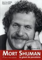 Couverture du livre « Mort Shuman ; le géant de porcelaine » de Alain-Guy Aknin et Stephane Loisy aux éditions Editions Carpentier
