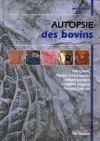 Couverture du livre « Autopsie des bovins » de Cherel/Larcher aux éditions Le Point Veterinaire