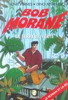 Couverture du livre « Bob Morane ; la terreur verte » de Dino Attanasio et Henri Vernes aux éditions Ananke