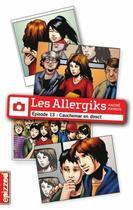 Couverture du livre « Les allergiks t.13 ; cauchemar en direct » de Andre Marois aux éditions Courte Echelle