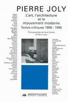 Couverture du livre « L'art, l'architecture et le mouvement » de Pierre Joly aux éditions La Villette